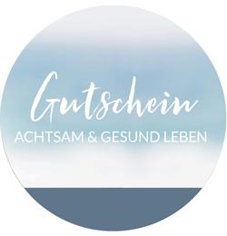 Gutschein ACHTSAM & GESUND LEBEN